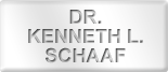 Dr. Kenneth L. Schaaf