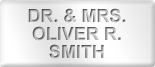 Dr. & Mrs. Oliver R. Smith
