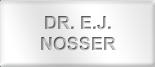 Dr. E.J. Nosser
