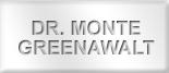 Dr. Monte Greenawalt