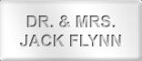 Dr. & Mrs. Jack Flynn